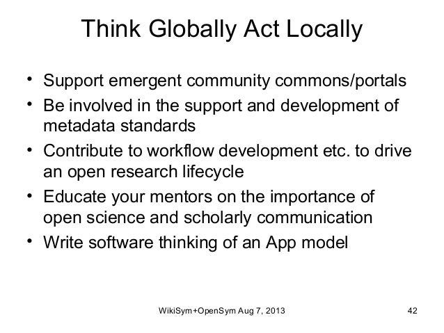 Think Globally Act Locally • Support emergent community commons/portals • Be involved in the support and development of me...