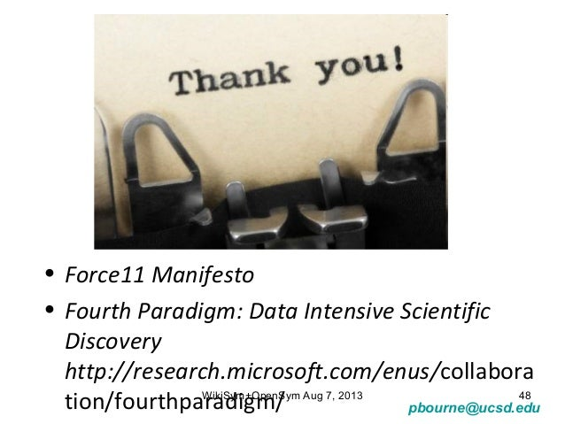 pbourne@ucsd.edu • Force11 Manifesto • Fourth Paradigm: Data Intensive Scientific Discovery http://research.microsoft.com/...
