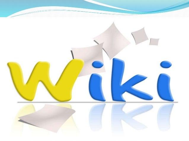 Un wiki es una página Web que pueden ser vistos y modificados por cualquier cuerpo con un navegador Web y acceso a Interne...