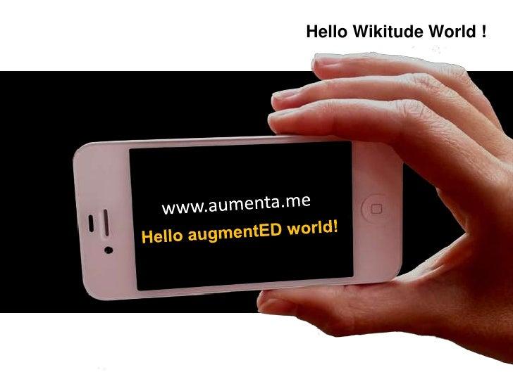 HelloWikitudeWorld !<br />www.aumenta.me<br />HelloaugmentEDworld!<br />