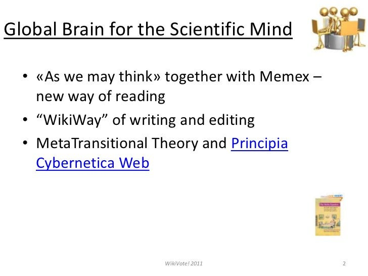 """Global Brain for the Scientific Mind<br />«As we may think» together with Memex – new way of reading<br />""""WikiWay"""" of wri..."""