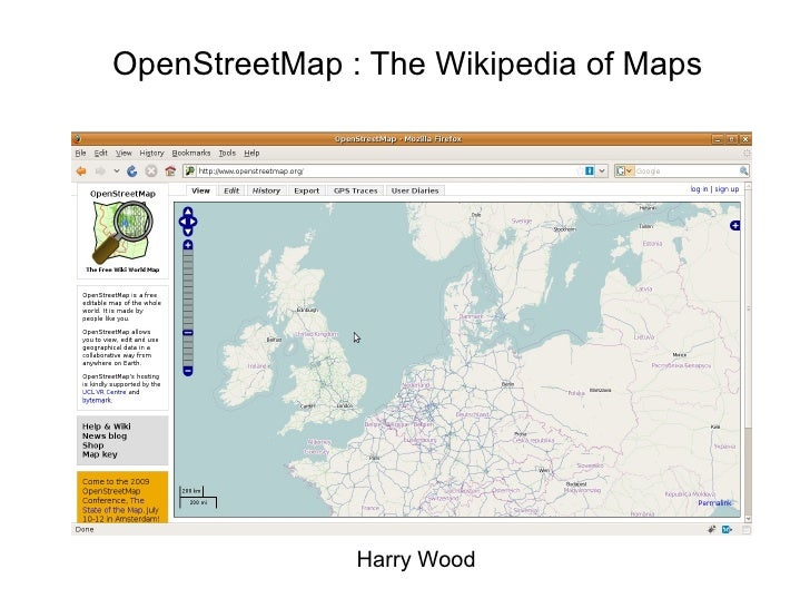 Harry Wood OpenStreetMap : The Wikipedia of Maps