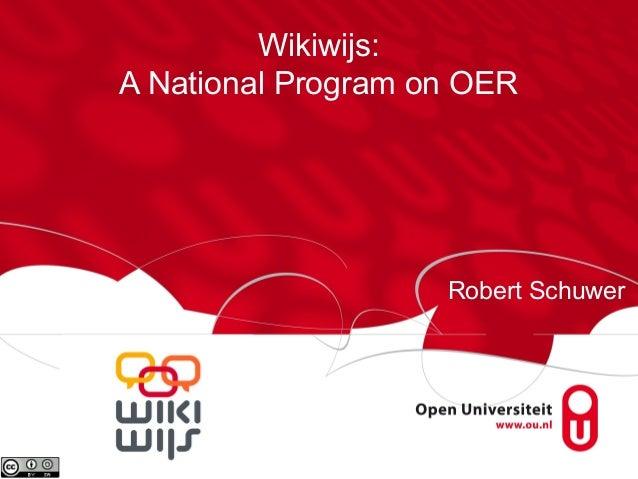 Wikiwijs: A National Program on OER  Robert Schuwer