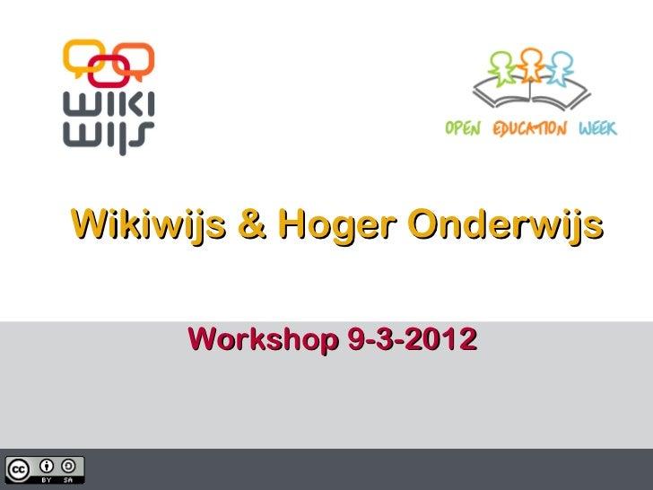 Wikiwijs & Hoger Onderwijs           Workshop 9-3-201203/13/12                   1    1