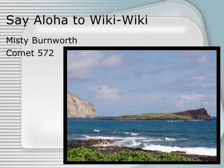 Say Aloha to Wiki-Wiki Misty Burnworth Comet 572