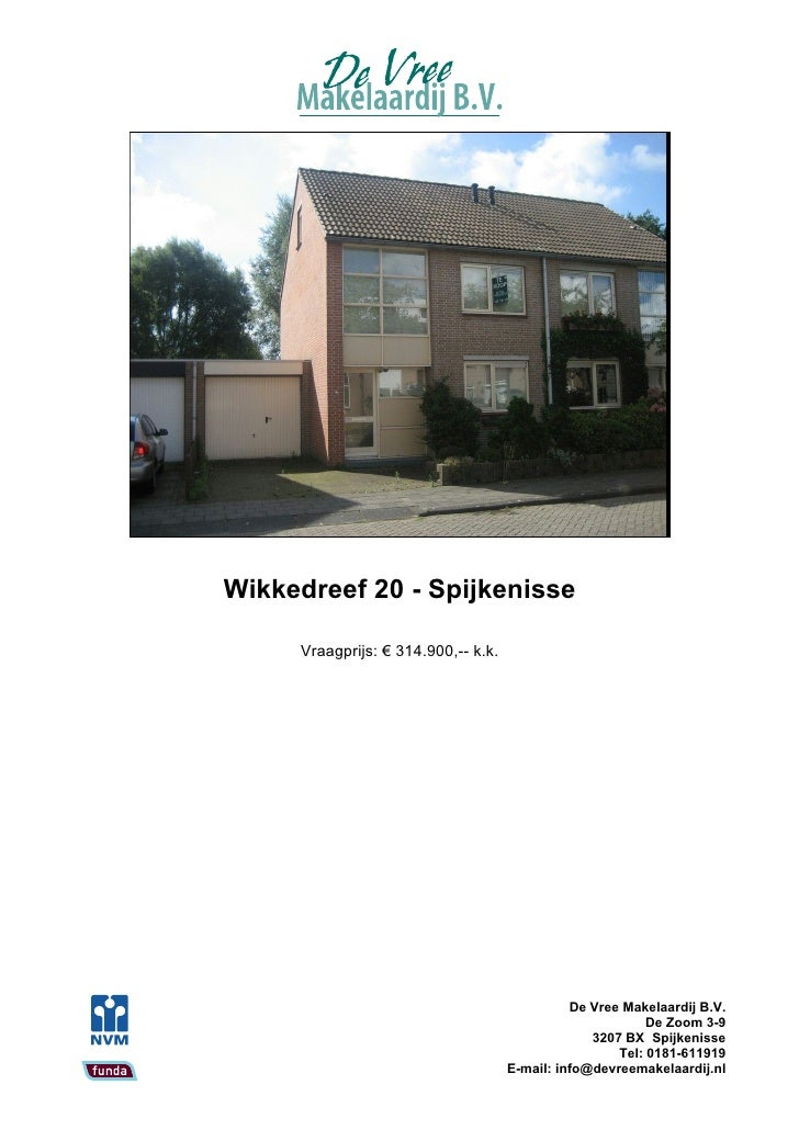Wikkedreef 20 - Spijkenisse       Vraagprijs: € 314.900,-- k.k.                                                    De Vree...