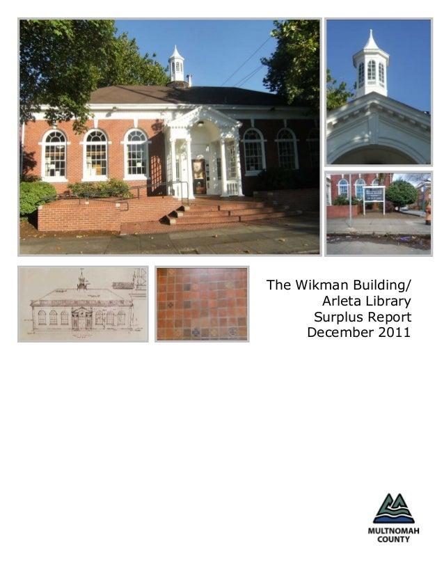 The Wikman Building/       Arleta Library      Surplus Report     December 2011