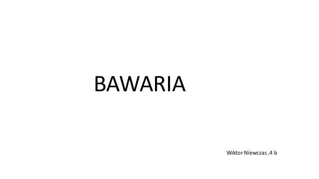 BAWARIA Wiktor Niewczas ,4 b