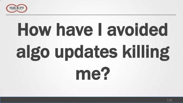 How have I avoidedalgo updates killing       me?                   126