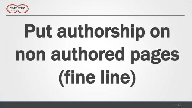 Put authorship onnon authored pages     (fine line)                 132
