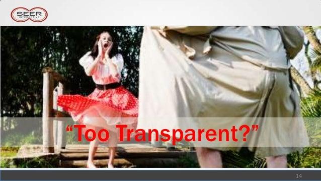 """""""Too Transparent?""""                     14"""