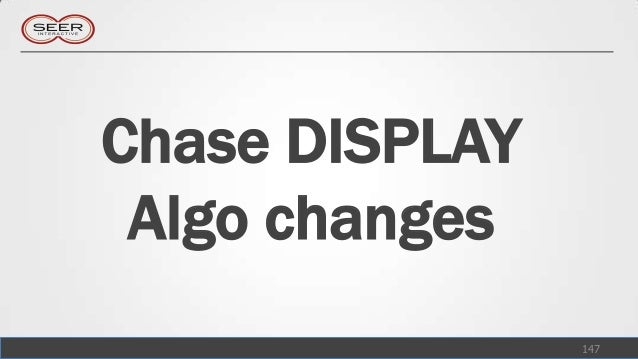 Chase DISPLAY Algo changes                147