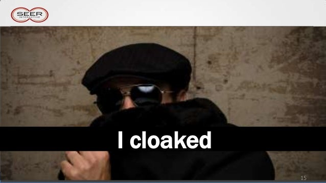 I cloaked            15
