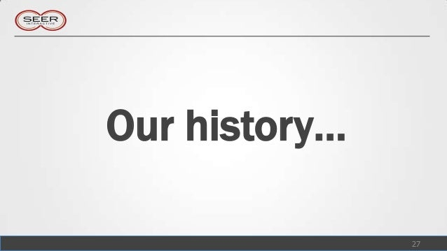 Our history…               27