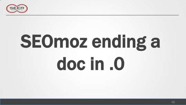 SEOmoz ending a   doc in .0                  46