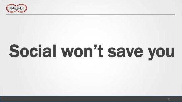 Social won't save you                    49