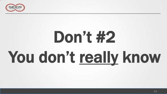 Don't #2You don't really know                    64