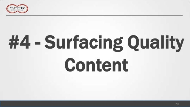 #4 - Surfacing Quality       Content                    70