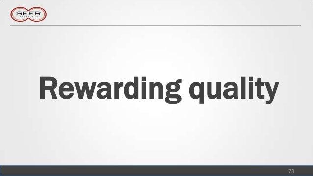 Rewarding quality                    73