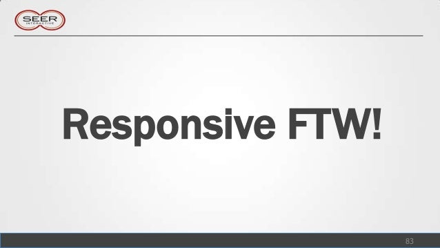 Responsive FTW!                  83