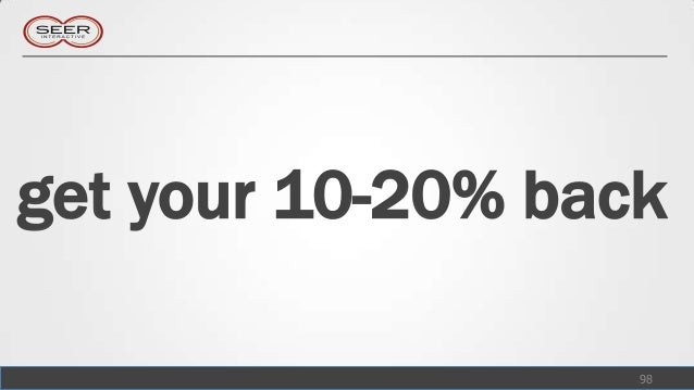 get your 10-20% back                   98