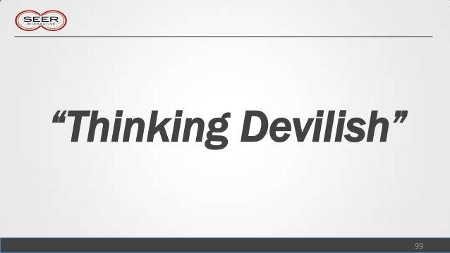 """""""Thinking Devilish""""                      99"""