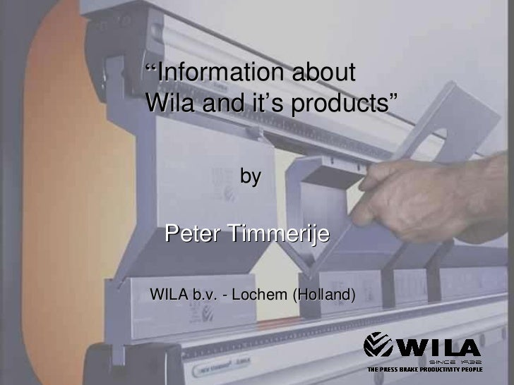 """"""" Information   about  Wila and it's products"""" WILA b.v. - Lochem (Holland) Peter Timmerije by"""