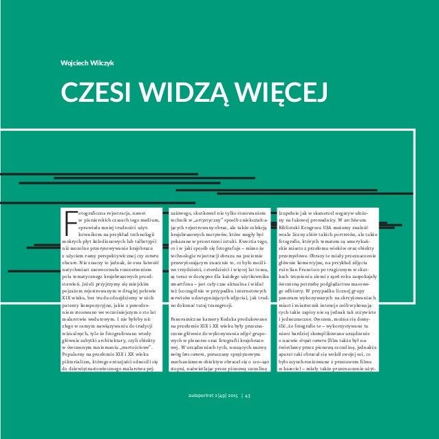 Wojciech Wilczyk CZESI WIDZĄ WIĘCEJ F otograficzna rejestracja, nawet wpionierskich czasach tego medium, sprawiała mniej ...