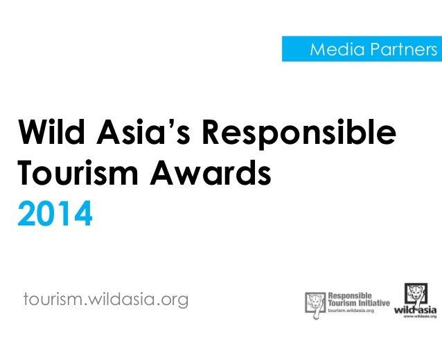 tourism.wildasia.org Wild Asia's Responsible Tourism Awards 2014 Media Partners