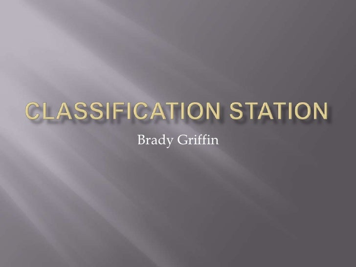Classification station<br />Brady Griffin<br />