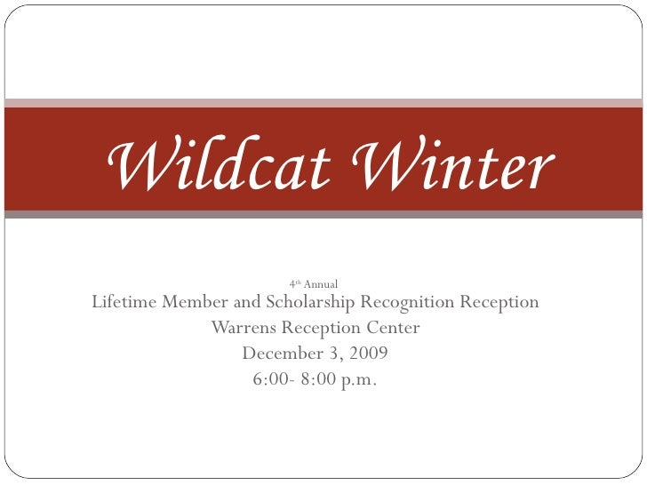 4 th  Annual  Lifetime Member and Scholarship Recognition Reception Warrens Reception Center December 3, 2009 6:00- 8:00 p...