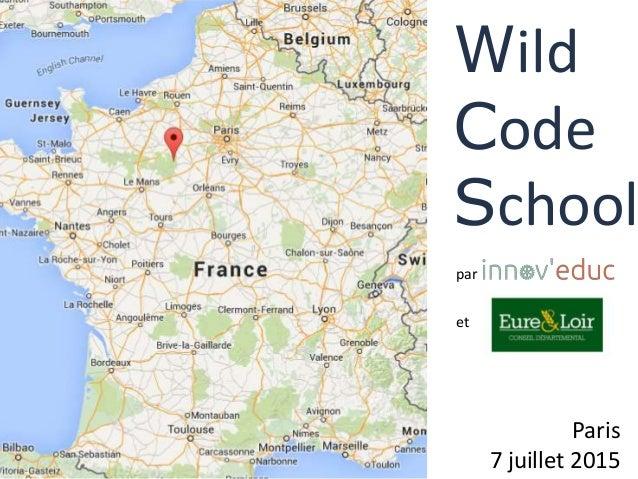 Wild Code School Paris 7 juillet 2015 par et