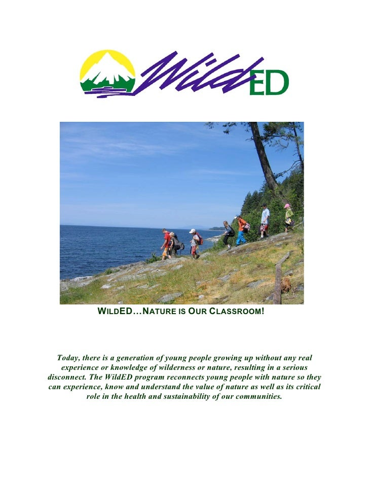WILDED…NATURE IS OUR CLASSROOM!   Today, there is a generation of young people growing up without any real    experience o...