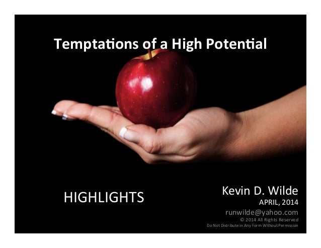 Tempta'ons	   of	   a	   High	   Poten'al	    	    	    	    Kevin	   D.	   Wilde	    APRIL,	   2014	    runwilde@yahoo.co...