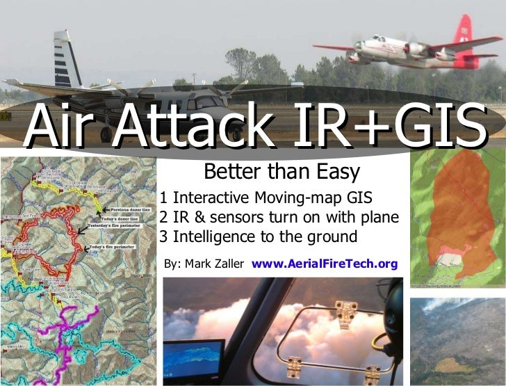 Air Attack IR+GIS Better than Easy 1 Interactive Moving-map GIS 2 IR & sensors turn on with plane 3 Intelligence to the gr...