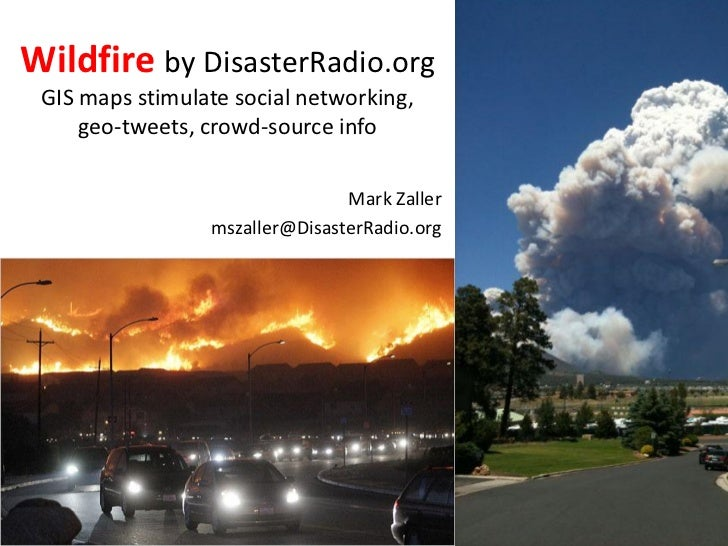 Wildfire by DisasterRadio.org GIS maps stimulate social networking,     geo-tweets, crowd-source info                     ...