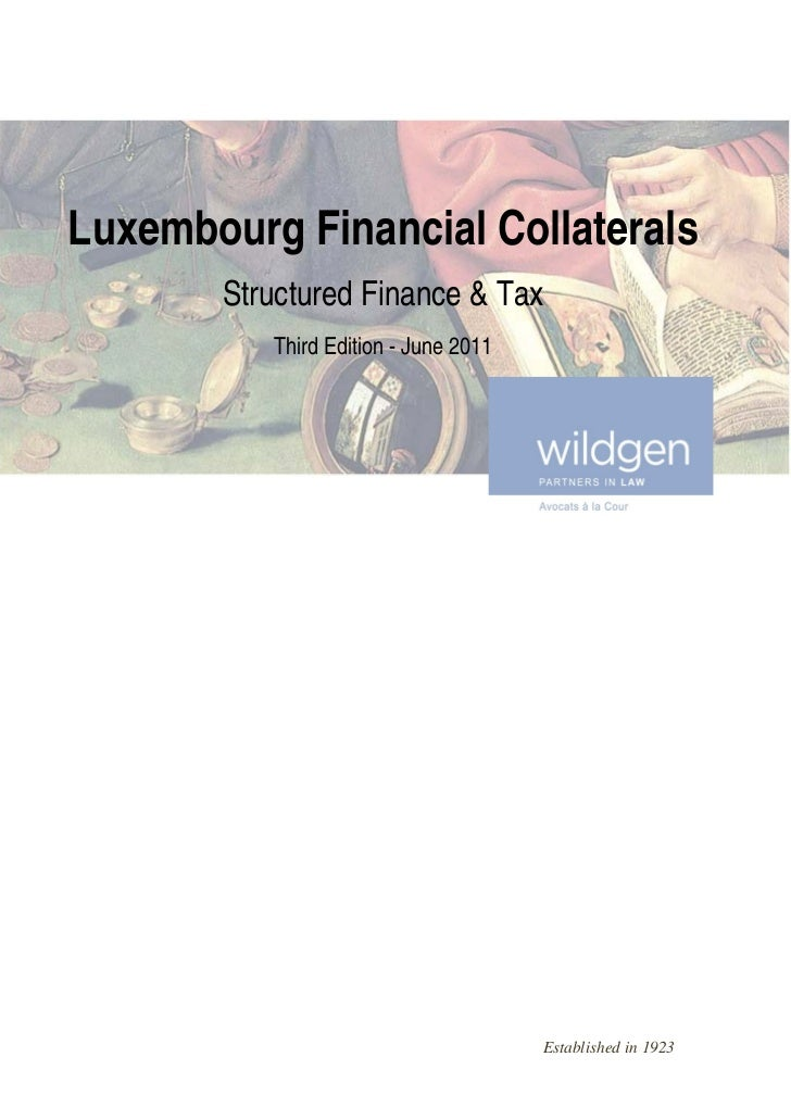 Luxembourg Financial Collaterals       Structured Finance & Tax          Third Edition - June 2011                        ...