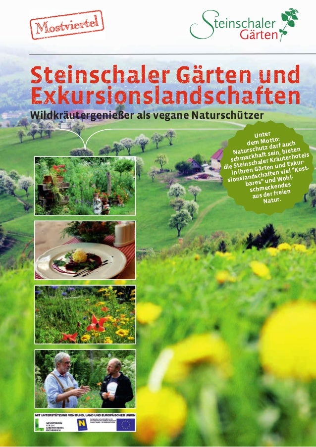 Wildkräutergenießer als vegane Naturschützer Steinschaler Gärten und Exkursionslandschaften Unter dem Motto: Naturschutz d...