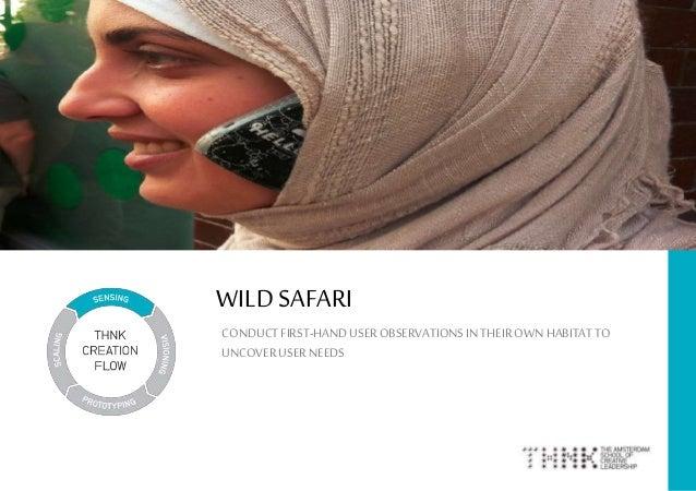 WILD SAFARI CONDUCTFIRST-HANDUSEROBSERVATIONSIN THEIROWNHABITAT TO UNCOVERUSERNEEDS 1
