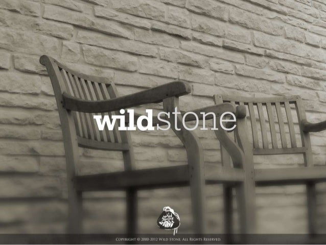 Content•   About Us•   The advantages of Wild Stone•   Development and history•   The product´s portfolio•   Product chara...