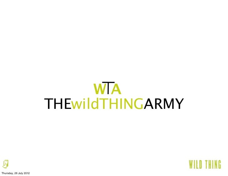 WA                         THEwildTHINGARMYThursday, 26 July 2012