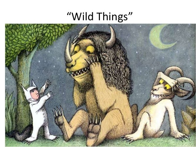 """Wild Things"""