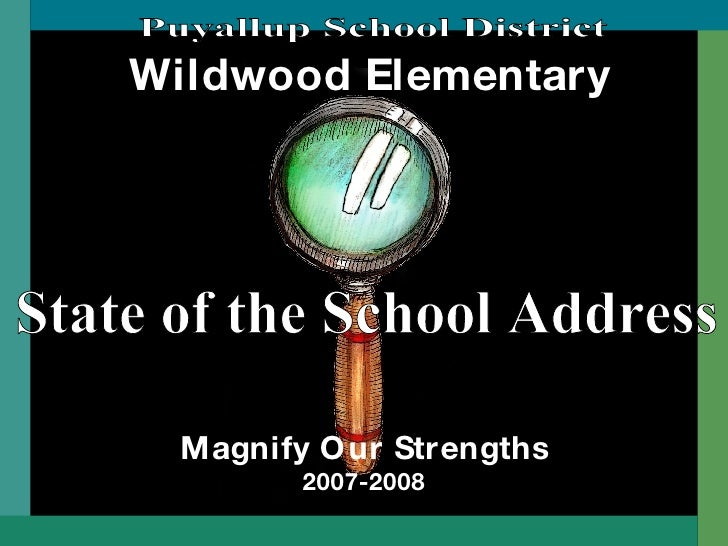 Wildwood Elementary Magnify Our Strengths 2007-2008 State of the School Address Puyallup School District