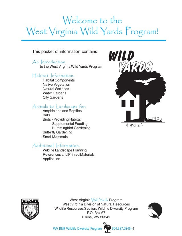 Welcome to theWest Virginia Wild Yards Program! This packet of information contains: An Introduction     to the West Virgi...