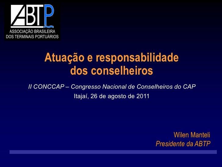 Atuação e responsabilidade          dos conselheirosII CONCCAP – Congresso Nacional de Conselheiros do CAP              It...