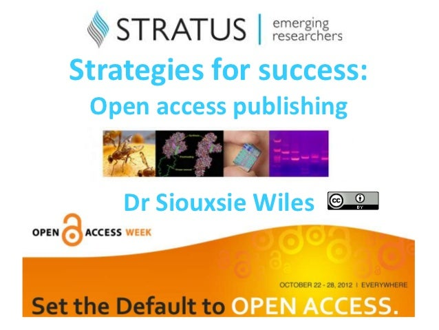 Strategies for success: Open access publishing    Dr Siouxsie Wiles