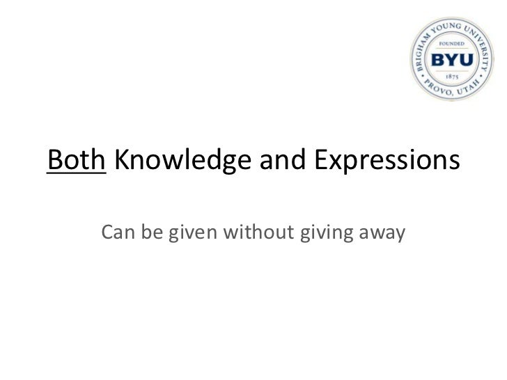 Both Knowledge and Expressions<br />Can be given without giving away<br />