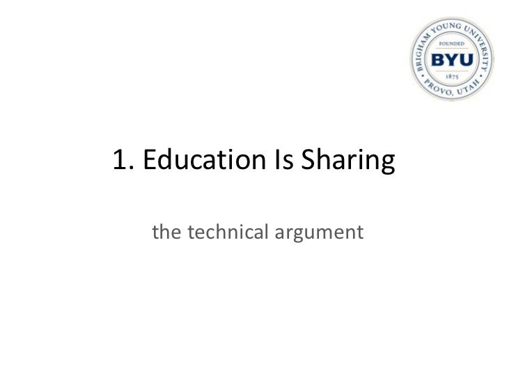 1. Education Is Sharing<br />the technical argument<br />