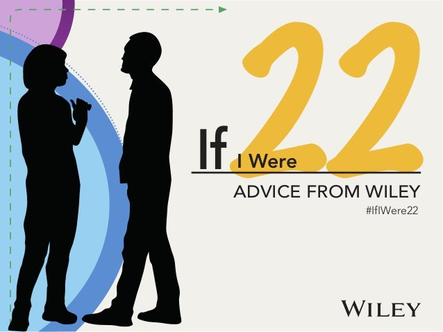 #IfIWere22 22If I Were ADVICE FROM WILEY