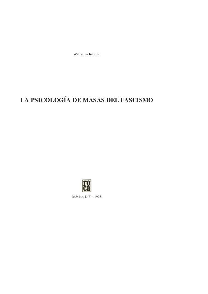 Wilhelm ReichLA PSICOLOGÍA DE MASAS DEL FASCISMO             México, D.F., 1973